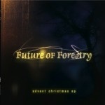 Future of Forestry – Advent Christmas EP
