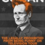 Conan O'Brien's The Legally Prohibited from Being Funny on Television Tour