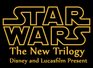 Star Wars - The New Trilogy - Disney and Lucasfilm Present