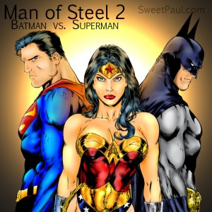 Man of Steel 2: Batman vs. Superman, and Wonder Woman