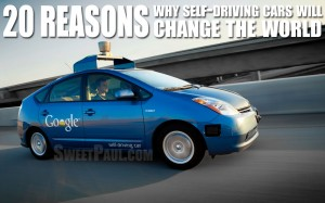 20 Reasons why Self-Driving Cars will Change the World